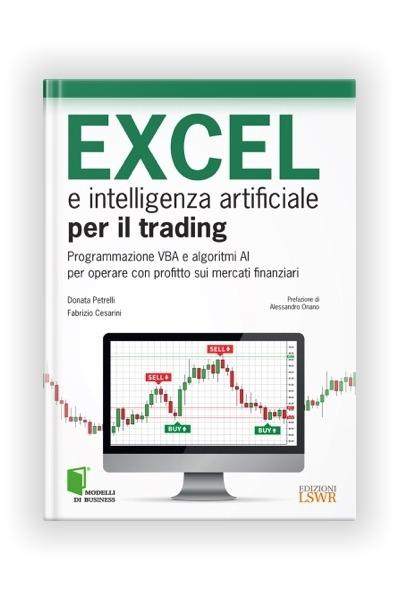 Libro Excel e Intelligenza Artificiale per il Trading di Donata Petrelli e Fabrizio Cesarini - Edizioni LSWR